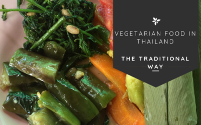 Vegetarian Food in Thailand – The Traditional Way